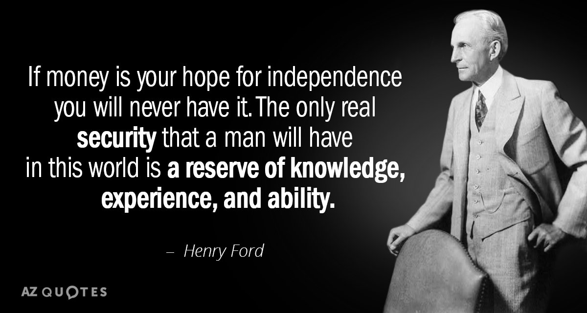 Quotation-Henry-Ford-If-money-is-your-hope-for-independence-you-will-never-9-91-56