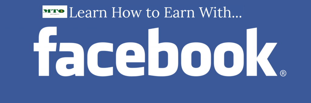 Learn How To Earn With Facebook